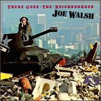 Joe_Walsh_-_There_Goes_the_Neighborhood