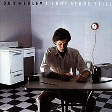 Don_Henley_-_I_Can't_Stand_Still
